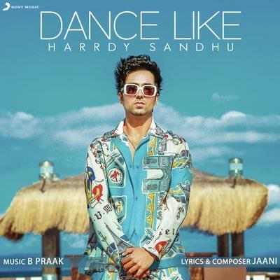 Dance Like by Harrdy Sandhu Hindi Punjabi lyrics