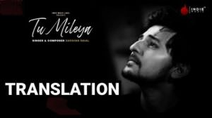 Tu Mileya Lyrics | Translation | Darshan Raval | Lijo George