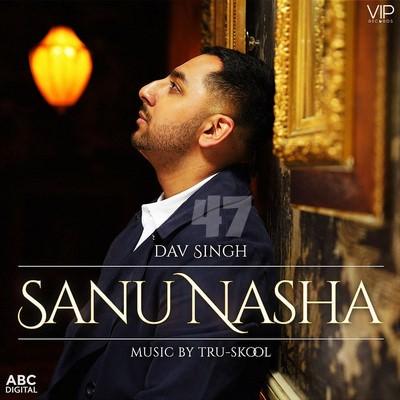 Dav Singh, Tru-Skool sanu nasha lyrics