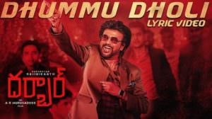 Dhummu Dholi Lyrics – Darbar (Telugu) Film | Rajinikanth