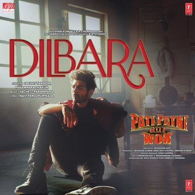 Dilbara (From Pati Patni Aur Woh) song lyrics in hindi
