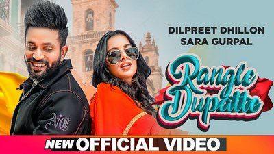 Rangle Dupatte Lyrics – Dilpreet Dhillon Ft. Sara Gurpal
