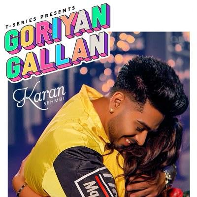 Goriyan Gallan lyrics Karan Sehmbi