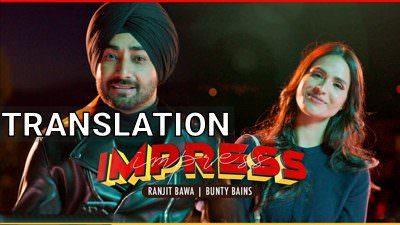 Impress Song Lyrics (with Translation) | Ranjit Bawa