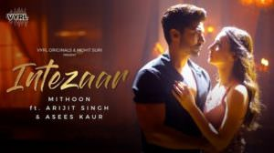 Intezaar Lyrics (Hindi Song) – Arijit Singh & Asees Kaur | Mithoon