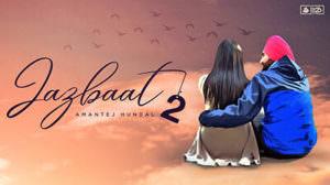 Amantej Hundal –  Jazbaat (Part 2) Lyrics | Randeep Gill