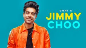 Guri – Jimmy Choo | Latest Song Lyrics