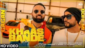 Khaas Bande Lyrics – Gagan Kokri with Bohemia | Punjabi Song