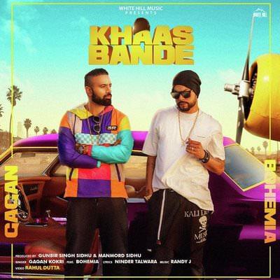 Khaas Bande by Gagan Kokri featuring Bohemia lyrics