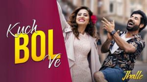 Kuch Bol Ve Lyrics – Jhalle (Film) | Afsana Khan | Sargun Mehta