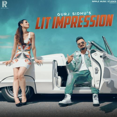 LIT IMPRESSION by Gurj Sidhu lyrics