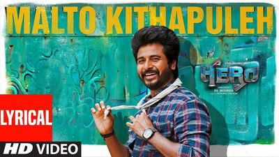 Malto Kithapuleh song lyrics Hero Tamil Movie