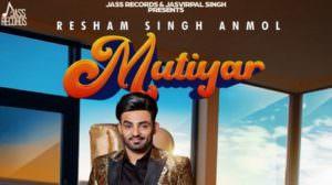 Resham Singh Anmol – Mutiyar Song Lyrics