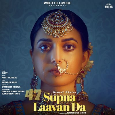 Nimrat Khaira & Preet Hundal - Supna Laavan Da lyrics punjabi