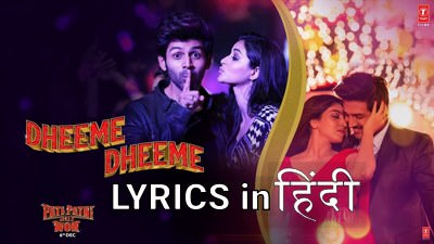 Pati Patni Aur Woh Dheeme Dheeme hindi lyrics new