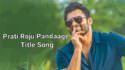 Prati Roju Pandaage Title Song Lyrics