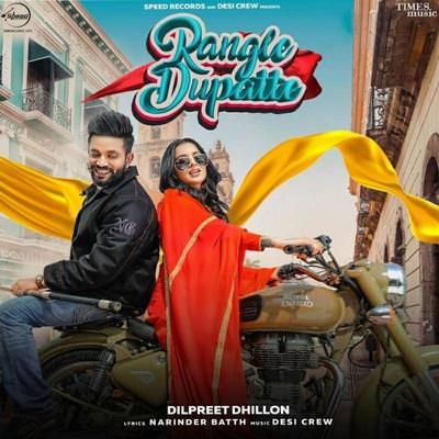 Rangle Dupatte Dilpreet Dhillon lyrics