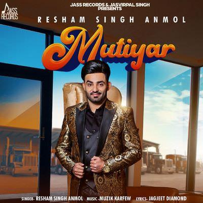 Resham Singh Anmol lyrics mutiyar