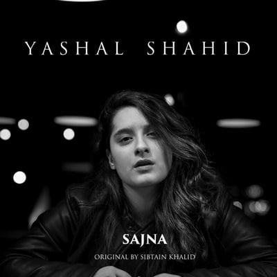 Sajna - Single (by Yashal Shahid) lyrics