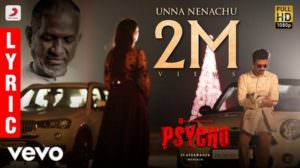 Unna Nenachu Lyrics – Sid Sriram | Psycho (Tamil) Film | Udhayanidhi