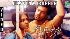Unakena Iruppen Song Lyrics | Translation | Kadhal (Film)