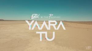 Yaara Tu Lyrics (Punjabi Song) – EZU & The PropheC