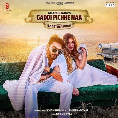 khan bhaini Gaddi Pichhe Naa song lyrics