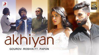 Akhiyan Gourov - Roshin Papon hindi lyrics