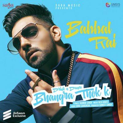 Bhangra Thok K lyrics by Babbal Rai, Desi Routz