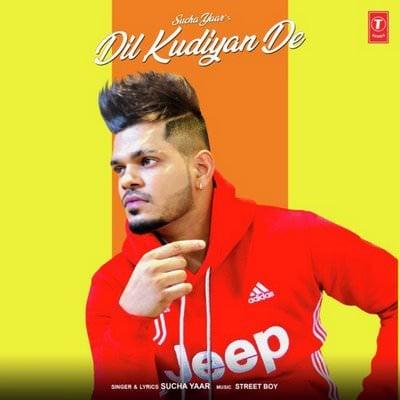 Dil Kudiyan De by Sucha Yaar, Street Boy lyrics