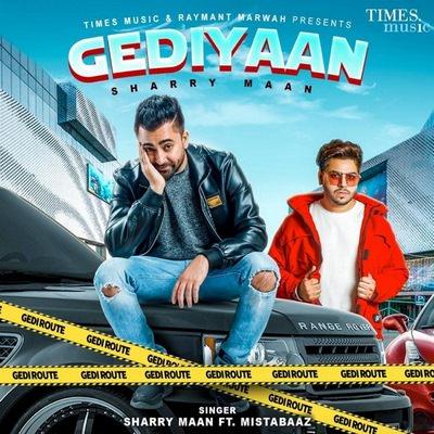 Gediyan (feat. Mistabaaz) - Single (by Sharry Maan) lyrics