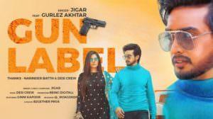 Gun Label Song Lyrics – Jigar & Gurlez Akhtar | Ginni Kapoor | Desi Crew