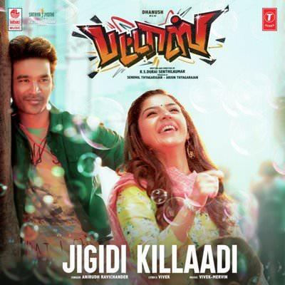 Jigidi Killadi song lyrics Pattas Dhanush