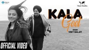 Kala Geet Song Lyrics – Veet Baljit | State Studio
