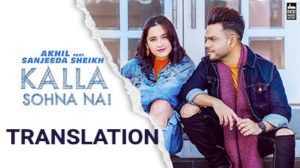 Akhil – Kalla Sohna Nai Song Lyrics | Translation