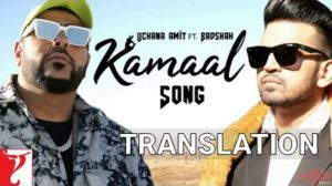 Kamaal Hai Song Lyrics Translation | Badshah | Uchana Amit