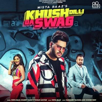 Khush Dilli Da Swag by Mista Baaz Gurlej Akhtar, Sharry Mann lyrics