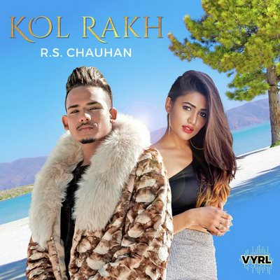 Kol Rakh lyrics by R.S. Chauhan