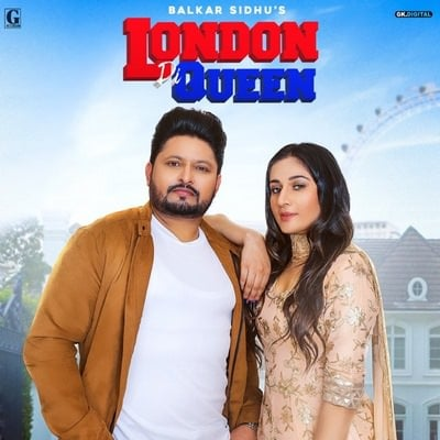 London Di Queen (feat. Gurlez Akhtar) - Single (by Balkar Sidhu) lyrics