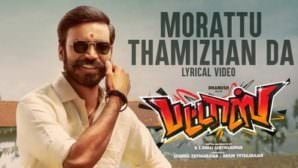 "Morattu Thamizhan Da Lyrics – (From ""Pattas"") 