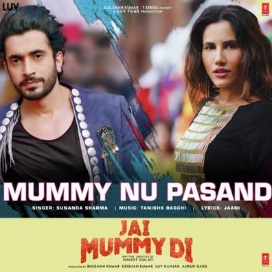 Mummy Nu Pasand (From Jai Mummy Di) song lyrics