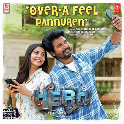 Over'a Feel Pannuren (From Hero) lyrics