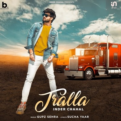 Tralla - Single (by Inder Chahal) lyrics