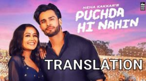 Puchda Hi Nahi | Song Lyrics | Translation | by Neha Kakkar