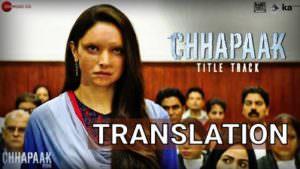 Chhapaak Title Track Deepika Padukone lyrics translation