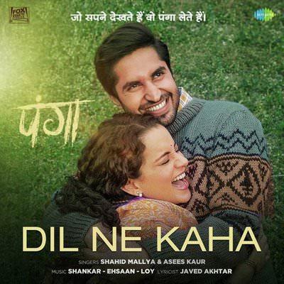 Dil Ne Kaha song lyrics panga film