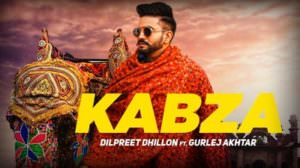 Kabza Song Lyrics – Dilpreet Dhillon Ft. Gurlez Akhtar