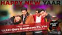 GURU RANDHAWA Yaari (Happy New Yaar) Ft Vee song lyrics