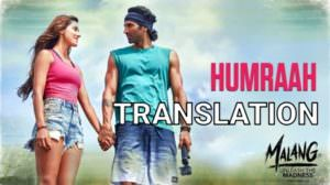 Humraah Song | Lyrics Translation | Malang (Film) | by Sachet Tandon