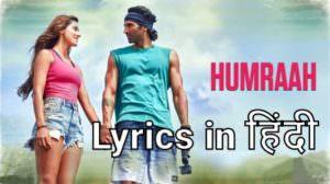 Humraah Lyrics (Hindi) – Malang Movie | Ft. Aditya Roy Kapur | Disha